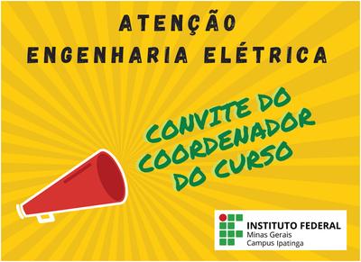 Convite da coordenação de curso da Engenharia Elétrica