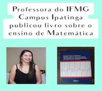 Docente do IFMG Campus Ipatinga publicou livro sobre o ensino de Matemática.