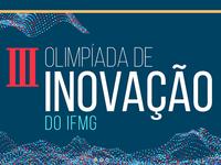 IFMG Ipatinga avança para a segunda etapa da III Olimpíada de Inovação