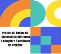 Projeto de Ensino de Matemática utilizando o Geogebra é realizado no campus
