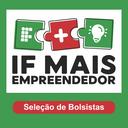 IF Mais Empreendedor - Selção Bolsista.png
