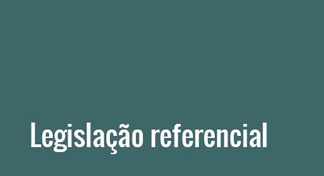 Legislação referencial