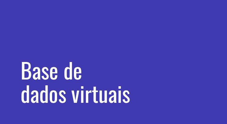 Base de dados virtuais