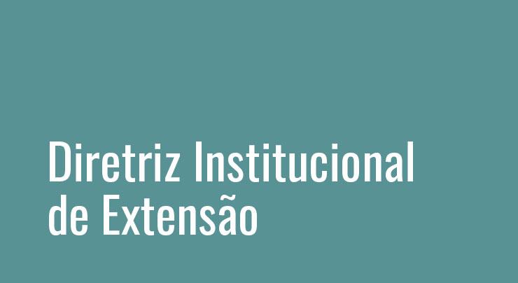 Diretriz Institucional da Extensão