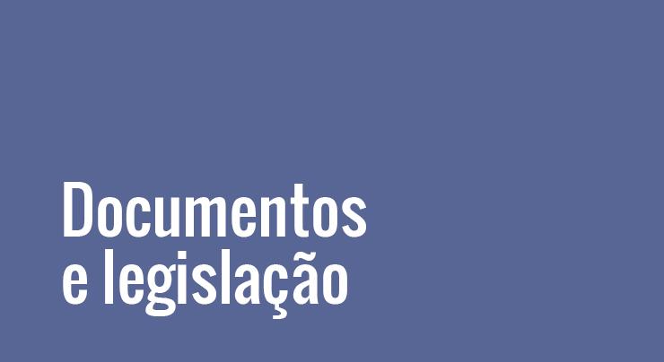 Documentos e legislação